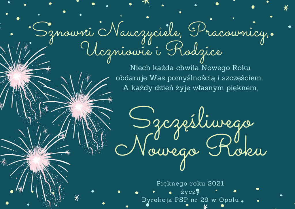 Szczęśliwego Nowego Roku życzy Dyrekcja PSP nr 29 w Opolu