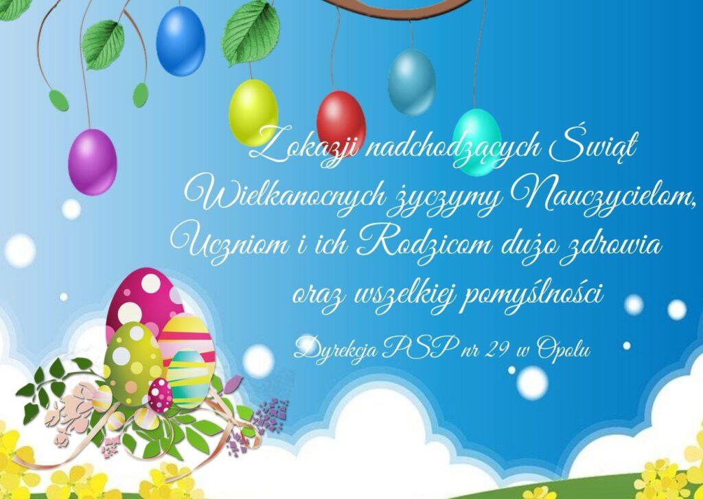 Z okazji nadchodzących Świąt Wielkanocnych życzymy Nauczycielom, Uczniom i ich Rodzicom dużo zdrowia oraz wszelkiej pomyślności Dyrekcja PSP nr 29