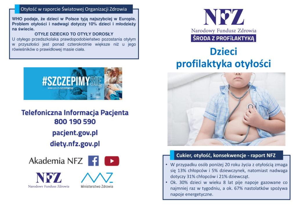 WHO podaje, że dzieci w Polsce tyją najszybciej w Europie. Problem otyłości i nadwagi dotyczy 10% dzieci i młodzieży na świecie. OTYŁE DZIECKO TO OTYŁY DOROSŁY U otyłego przedszkolaka prawdopodobieństwo pozostania otyłym w przyszłości jest ponad czterokrotnie większe niż u jego rówieśników o prawidłowej masie ciała. • W przypadku osób poniżej 20 roku życia z otyłością zmaga się 13% chłopców i 5% dziewczynek, natomiast nadwaga dotyczy 31% chłopców i 21% dziewcząt. • Ok. 30% dzieci w wieku 8 lat pije napoje gazowane co najmniej raz w tygodniu, a ok. 67% nastolatków spożywa napoje energetyczne.