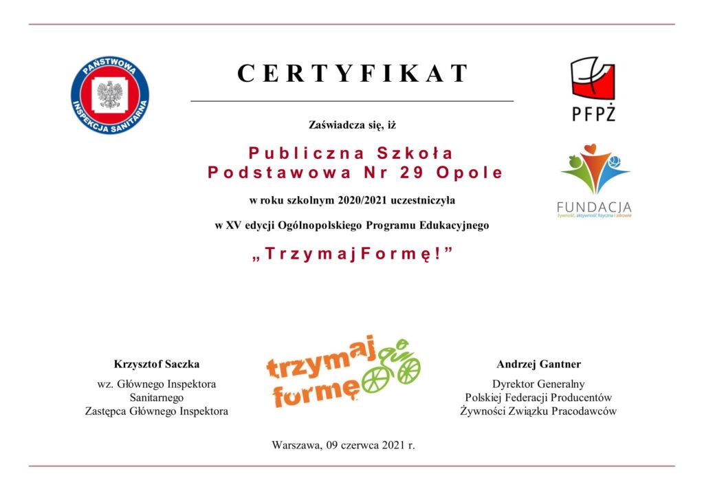 """Zaświadcza się, że PSP nr 29 w Opolu uczestniczyła w XV edycji Ogólnopolskiego Programu Edukacyjnego """"Trzymaj Formę"""""""